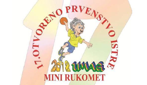 "TURNIR U MINI RUKOMETU "" 17. ISTRA OPEN "" (UMAG)"
