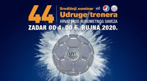 44. Središnji seminar Udruge trenera HRS-a, Zadar, od 4. do 6. rujna 2020.