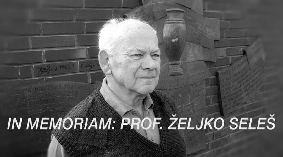 In memoriam: prof. Željko Seleš