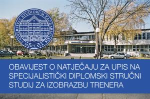 Read more about the article NATJEČAJU ZA UPIS NA SPECIJALISTIČKI DIPLOMSKI STRUČNI STUDIJ ZA IZOBRAZBU TRENERA