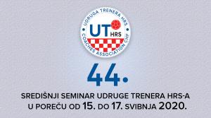 44. Središnji seminar Udruge trenera HRS-a u Poreču od 15. do 17. svibnja 2020.