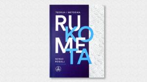 "Read more about the article prof. dr. sc. Nenad Rogulj napisao je udžbenik ""Teorija i metodika rukometa"""